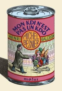 Michel Besnier - Mon Kdi n'est pas un Kdo.