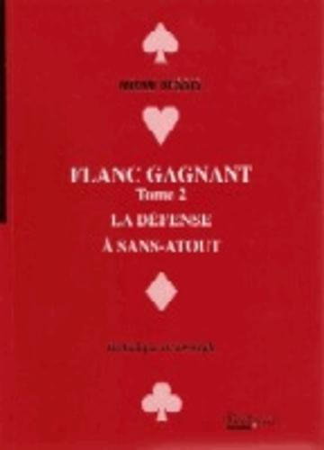 Michel Bessis - Flanc gagnant - Tome 2, La défense à sans atout.