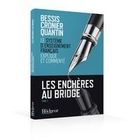 Michel Bessis et Philippe Cronier - Les enchères au bridge - Tome 2, Le système d'enseignement français expliqué et commenté.