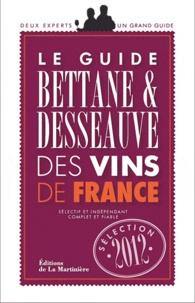 Michel Bettane et Thierry Desseauve - Guide Bettane et Desseauve des vins de France.