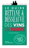 Michel Bettane et Thierry Desseauve - Le guide Bettane & Desseauve des vins de France 2013.