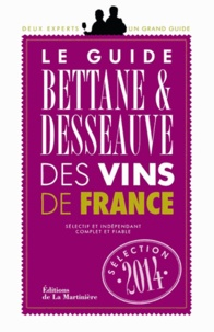 Michel Bettane et Thierry Desseauve - Le guide Bettane & Desseauve des vins de France.