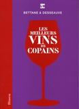 Michel Bettane et Thierry Desseauve - Les meilleurs vins de copains.
