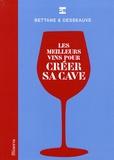 Michel Bettane et Thierry Desseauve - Les meilleurs vins pour créer sa cave.
