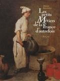 Michel Beurdeley - Les petits métiers de la France d'autrefois.