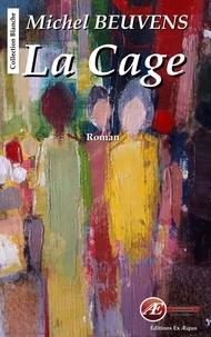 Michel Beuvens - La Cage - Ecriture et investigations.