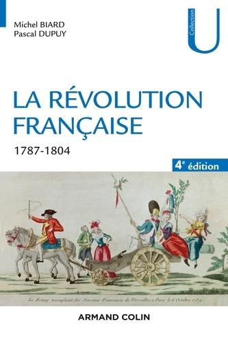 La Révolution française - 4e éd.. 1787-1804