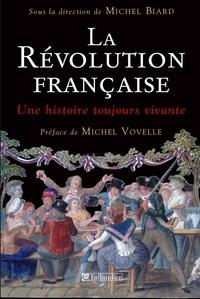 Michel Biard - La Révolution française - Une histoire toujours vivante.