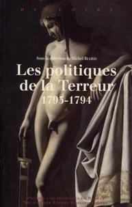 Michel Biard - Les politiques de la Terreur, 1793-1794.