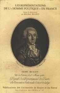 """Michel Biard - Les représentations de l'""""homme politique"""" en France."""