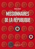 Michel Biard - Missionnaires de la République - Les représentants du peuple en mission (1793-1795).