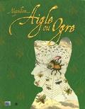 Michel Biard et Annie Duprat - Napoléon... Aigle ou Ogre ? - Catalogue de l'exposition, 11 décembre 2004 au 2 décembre 2005 au musée de l'Histoire vivante.