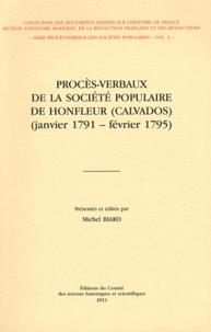 Michel Biard - Procès-verbaux de la Société populaire de Honfleur (Calvados) - (Janvier 1791 - février 1795).