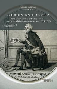 Querelles dans le clocher - Tensions et conflits entre les autorités dans les chefs-lieux de département (1790-1795).pdf