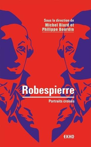 Robespierre. Portraits croisés 3e édition