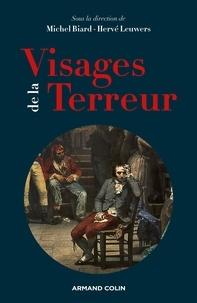 Michel Biard et Hervé Leuwers - Visages de la Terreur.