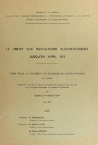 Michel Biays et Brigitte Thi Ngoc Tuyêt Lê - Le crédit aux riziculteurs sud-vietnamiens jusqu'en avril 1975 - Thèse pour le Doctorat en économie du développement.