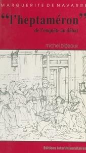 """Michel Bideaux - Marguerite de Navarre, """"L'heptaméron"""" : de l'enquête au débat."""