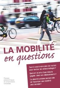 Michel Bierlaire et Vincent Kaufmann - La mobilité en questions.