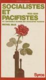 Michel Bilis et Michel Etienne - Socialistes et pacifistes - Ou L'intenable dilemme des socialistes français, 1933-1939.