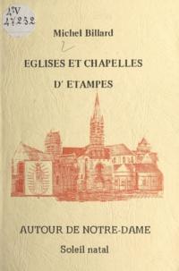 Michel Billard - Églises et chapelles d'Étampes - Autour de Notre-Dame.
