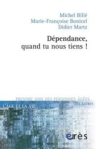 Michel Billé et Marie-Françoise Bonicel - Dépendance, quand tu nous tiens !.