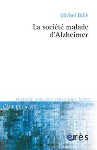 Michel Billé - La société malade d'Alzheimer.