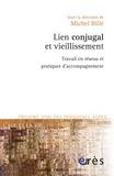 Michel Billé - Lien conjugal et vieillissement - Travail en réseau et pratiques d'accompagnement.