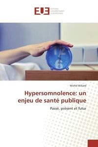 Michel Billiard - Hypersomnolence: un enjeu de santé publique.