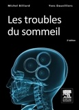 Michel Billiard et Yves Dauvilliers - Les troubles du sommeil.