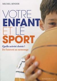 Michel Binder - Votre enfant et le sport.
