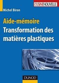 Michel Biron - Aide-mémoire - Transformation des matières plastiques.