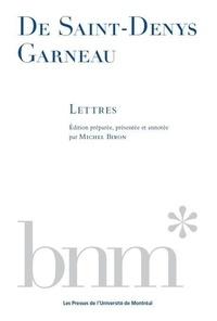 Michel Biron - De St-Denys Garneau : lettres.