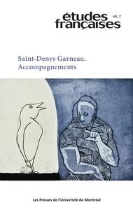 Michel Biron et François Dumont - Etudes françaises  : Études françaises. Vol. 48 No. 2,  2012 - Saint-Denys Garneau. Accompagnements.