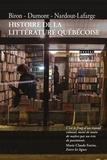 Michel Biron et François Dumont - Histoire de la littérature québécoise.