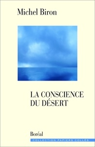 Michel Biron - La conscience du désert.