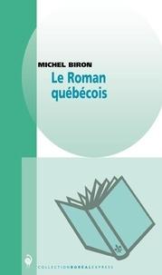Michel Biron - Le roman québécois.