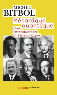 Michel Bitbol - Mécanique quantique - Une introduction philosophique.