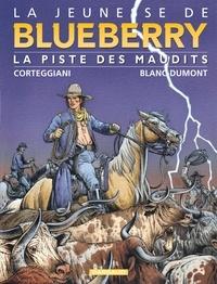Michel Blanc-Dumont et François Corteggiani - La jeunesse de Blueberry Tome 11 : La piste des maudits.
