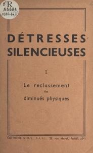 Michel Blanchet et Raymond Séguin - Détresses silencieuses (1). Le reclassement des diminués physiques.