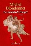 Michel Blondonnet - Les amants de Pompéi.