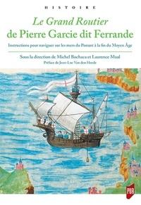 Accentsonline.fr Le Grand Routier de Pierre Garcie dit Ferrande - Instructions pour naviguer sur les mers du Ponant à la fin du Moyen Age Image