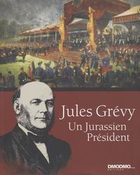 Michel Bodin et Luc Briot - Jules Grévy, un Jurassien président..