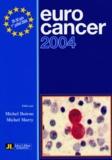 Michel Boiron et Michel Marty - Eurocancer 2004 - Compte rendu du XVIIe congrès, 29-30 juin, 1er juillet 2004, Palais des Congrès, Paris.