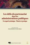 Michel Boisclair et Louis Dallaire - Les défis du partenariat dans les administrations publiques - Un regard systémique-Théorie et pratique.