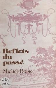 Michel Boise et R. Asseman - Reflets du passé.