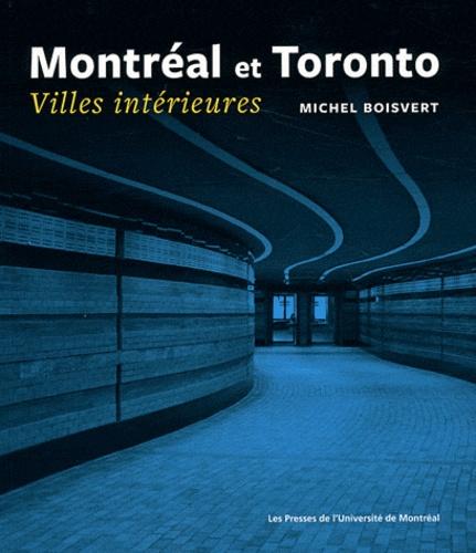 Michel Boisvert - Montréal et Toronto - Villes intérieures.
