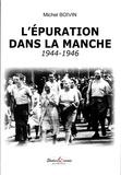 Michel Boivin - L'épuration dans la Manche (1944-1946).