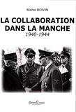 Michel Boivin - La collaboration dans la Manche (1940-1944).