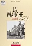 Michel Boivin - La Manche, 1940-1944 : la guerre, l'occupation, la libération.